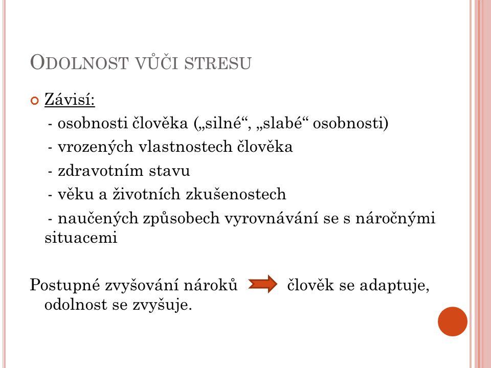 Odolnost vůči stresu Závisí: