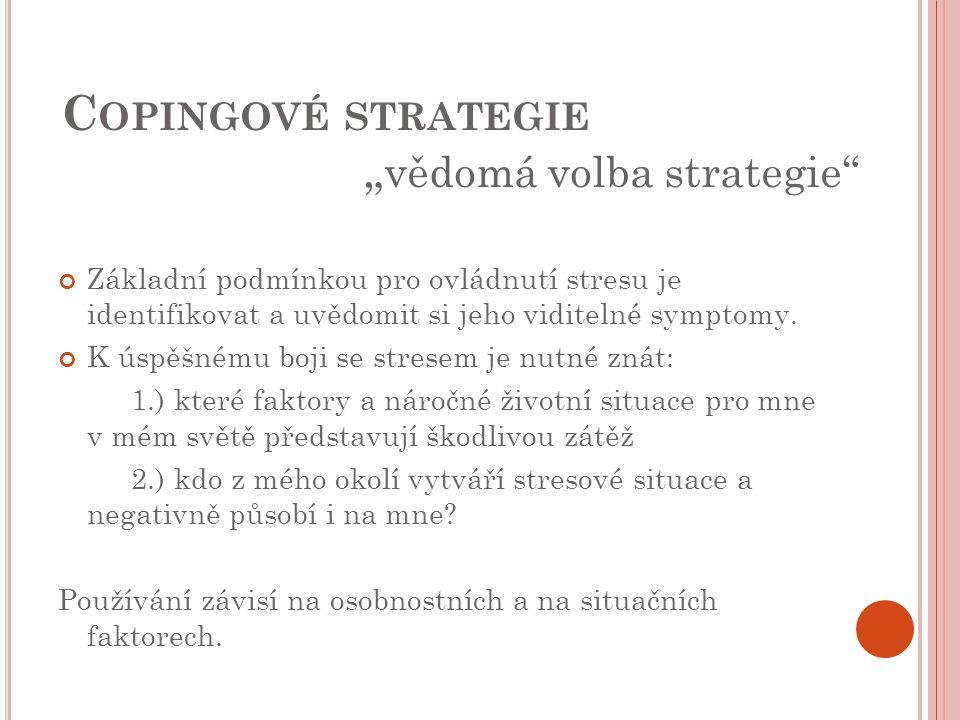 """Copingové strategie """"vědomá volba strategie"""