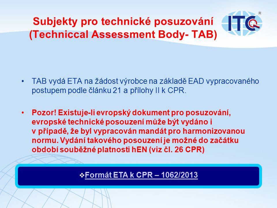Subjekty pro technické posuzování (Techniccal Assessment Body- TAB)