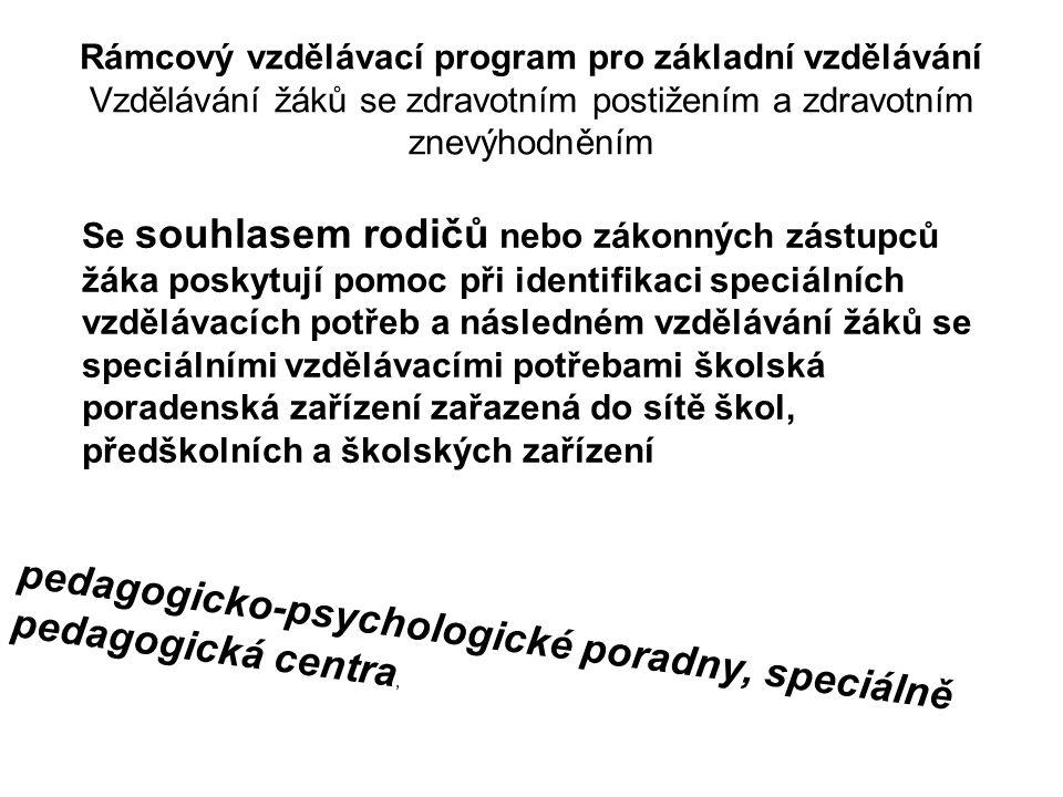 pedagogicko-psychologické poradny, speciálně pedagogická centra,