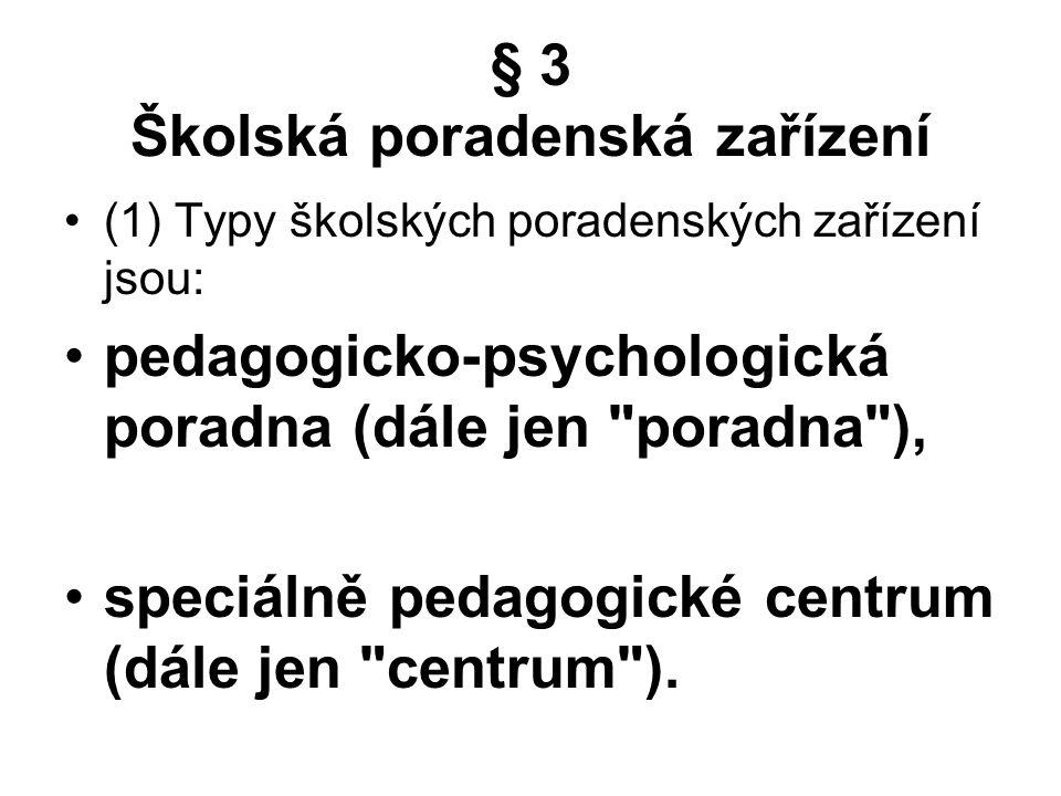 § 3 Školská poradenská zařízení