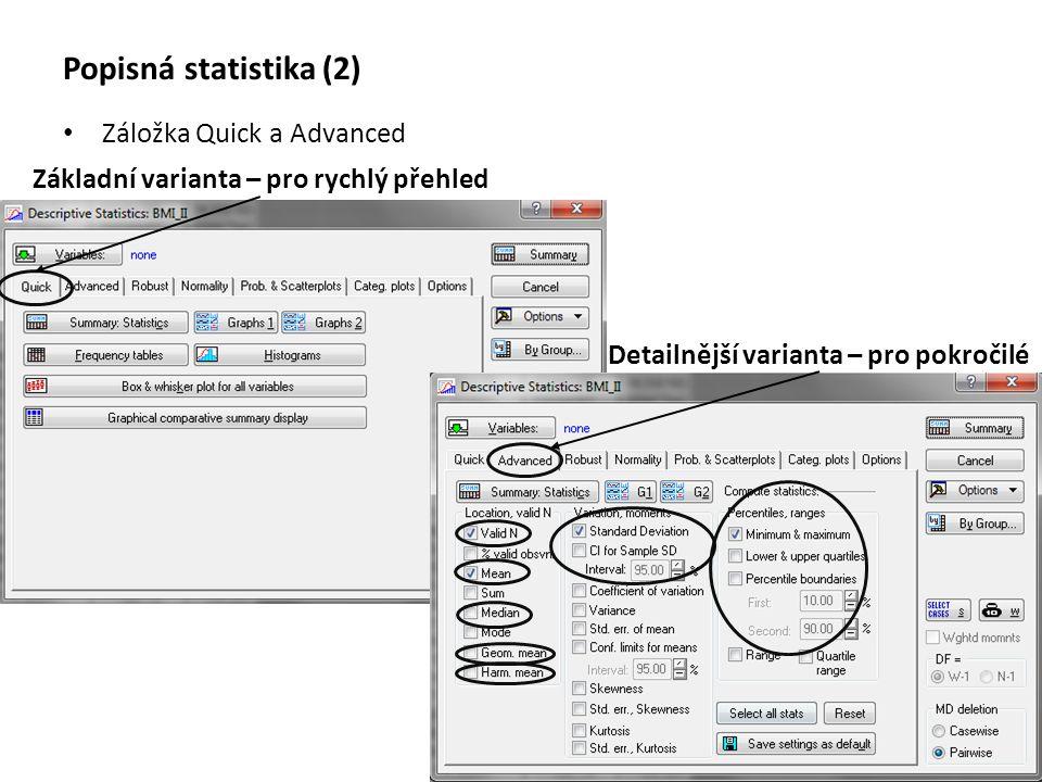 Popisná statistika (2) Záložka Quick a Advanced