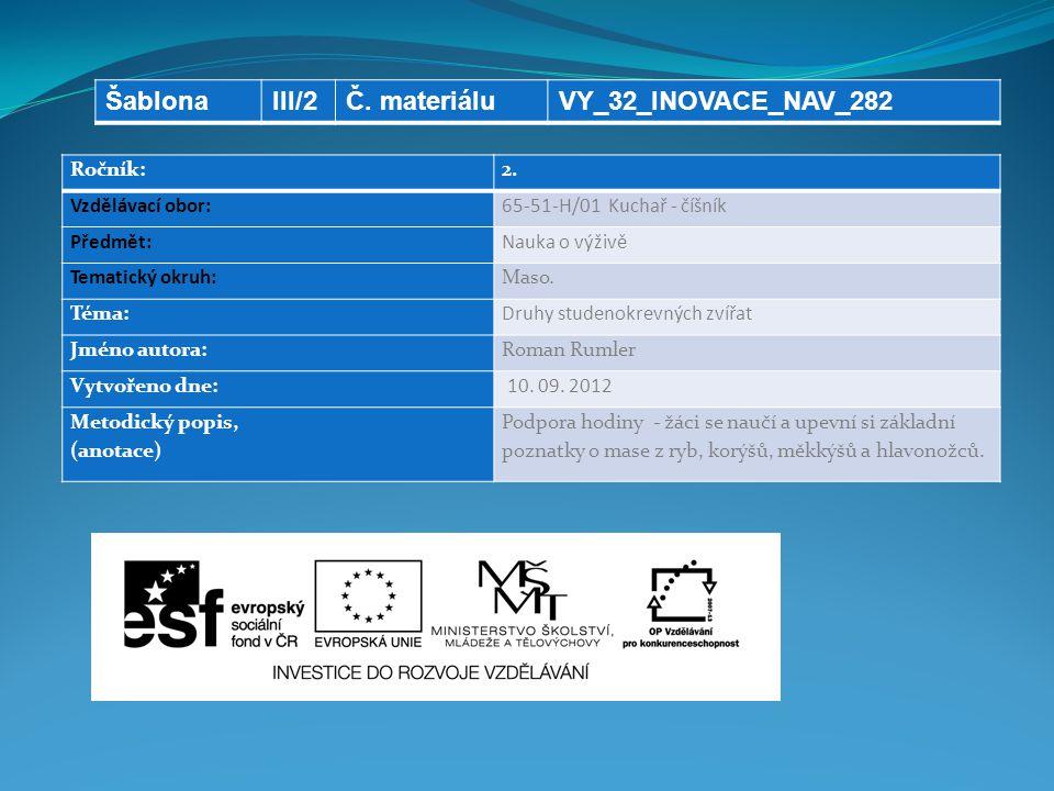 Šablona III/2 Č. materiálu VY_32_INOVACE_NAV_282 Ročník: 2.