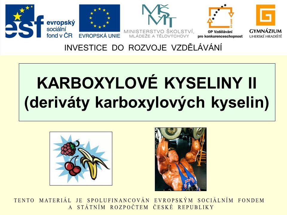 KARBOXYLOVÉ KYSELINY II (deriváty karboxylových kyselin)