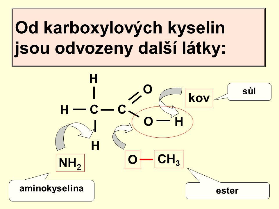 Od karboxylových kyselin jsou odvozeny další látky: