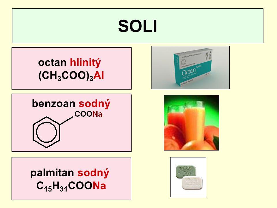 SOLI kyselina octová octan hlinitý (CH3COO)3Al CH3COOH