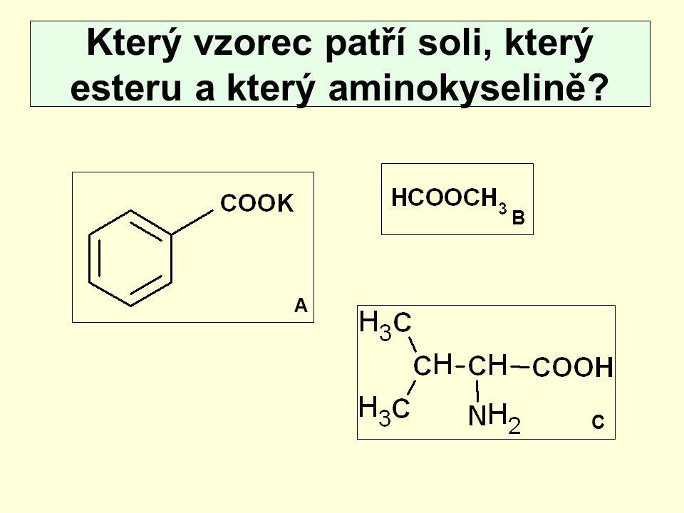 Který vzorec patří soli, který esteru a který aminokyselině