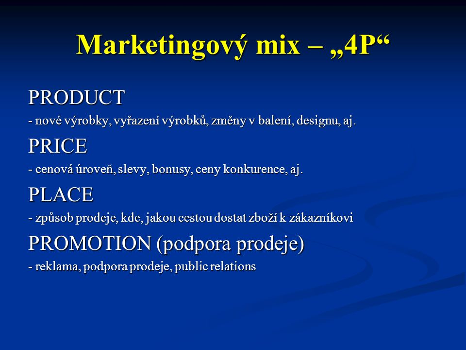 """Marketingový mix – """"4P PRODUCT PRICE PLACE"""