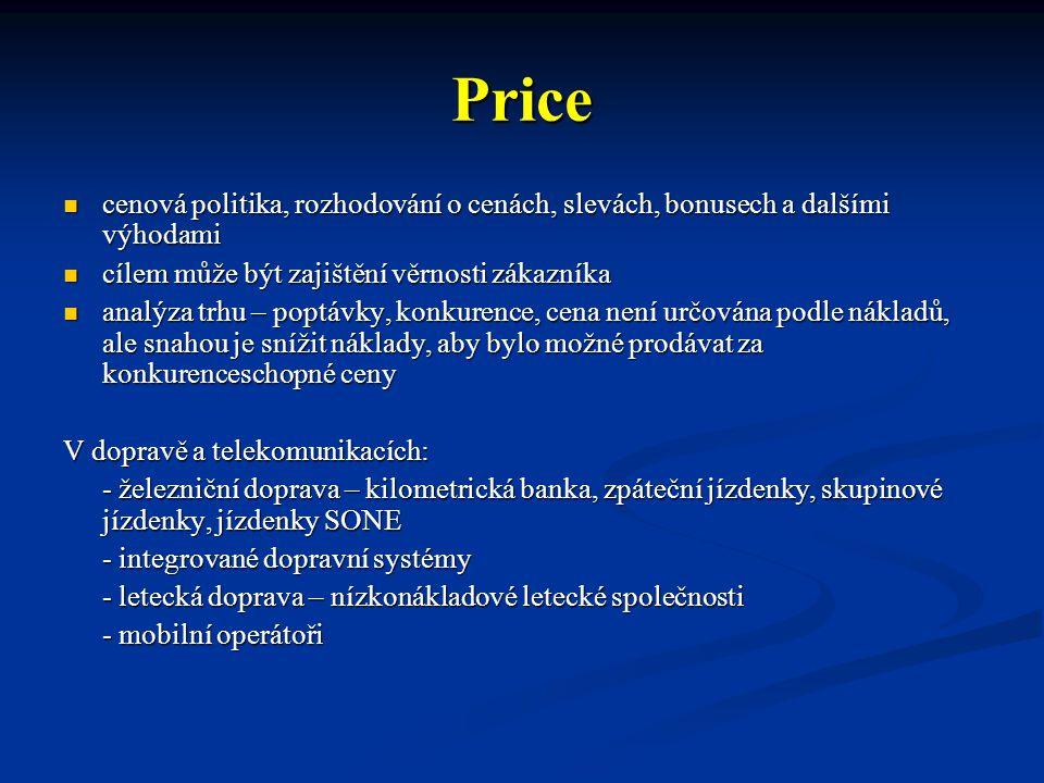 Price cenová politika, rozhodování o cenách, slevách, bonusech a dalšími výhodami. cílem může být zajištění věrnosti zákazníka.