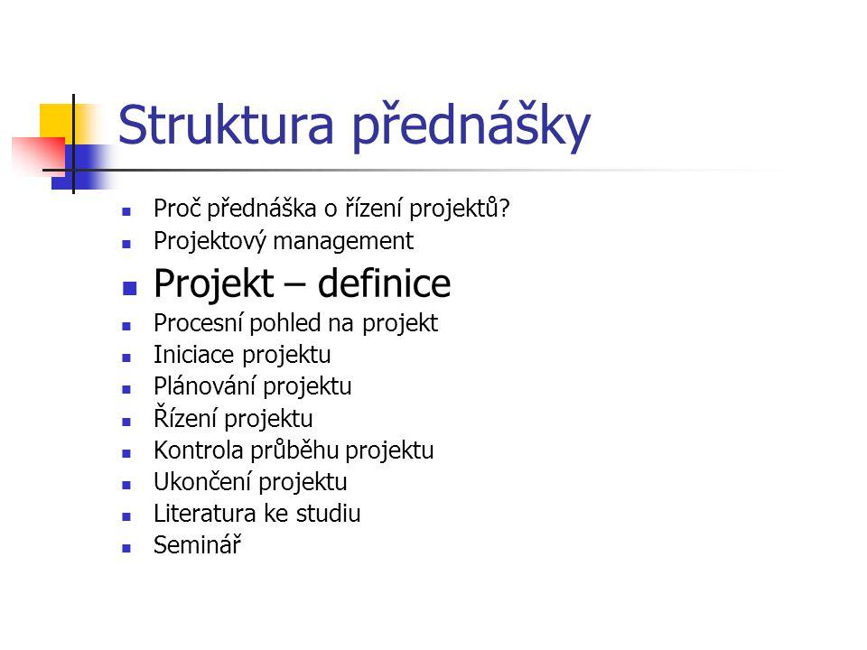 Struktura přednášky Projekt – definice