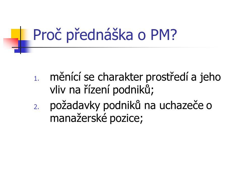 Proč přednáška o PM.