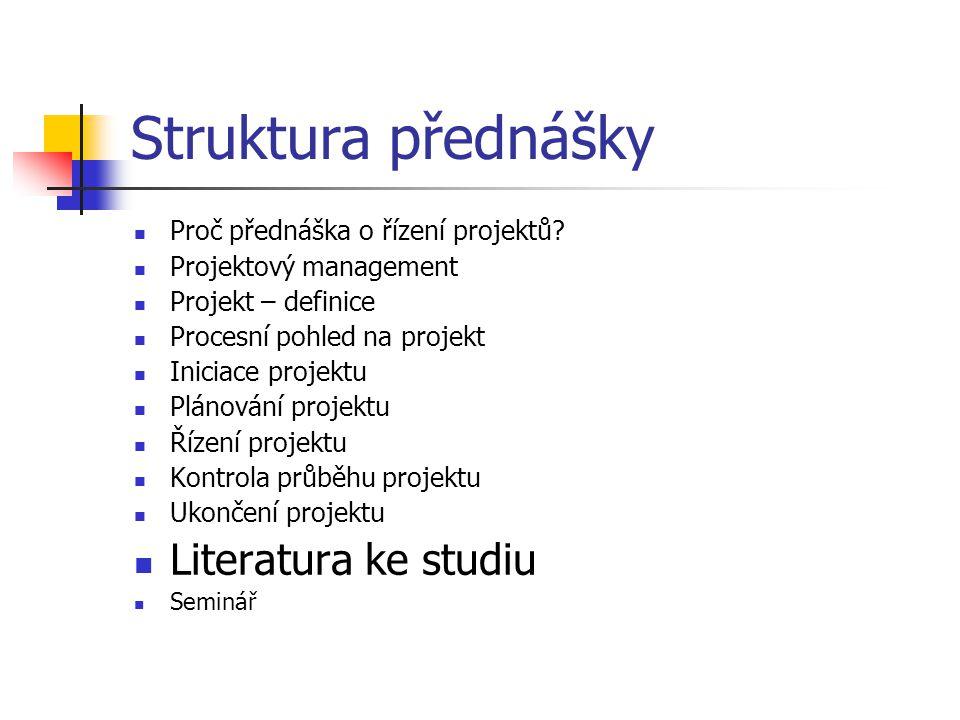 Struktura přednášky Literatura ke studiu