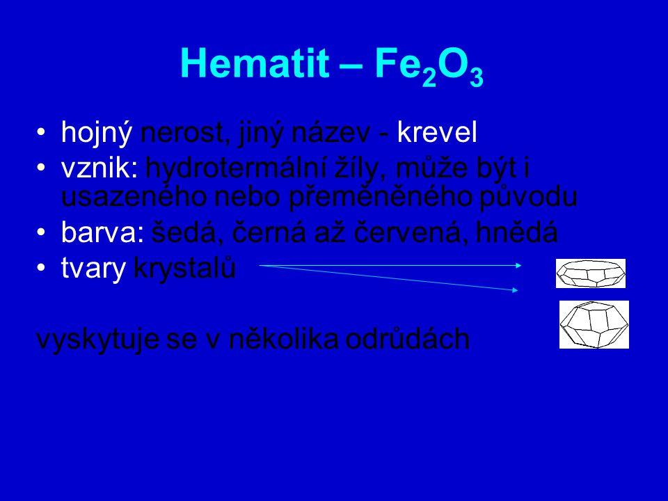 Hematit – Fe2O3 hojný nerost, jiný název - krevel