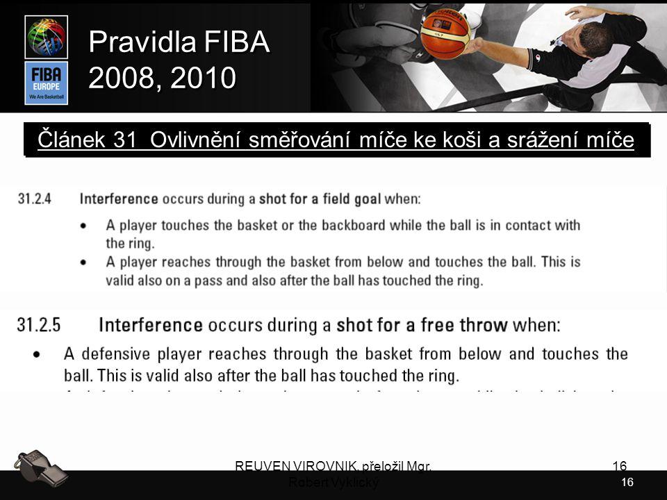 Článek 31 Ovlivnění směřování míče ke koši a srážení míče