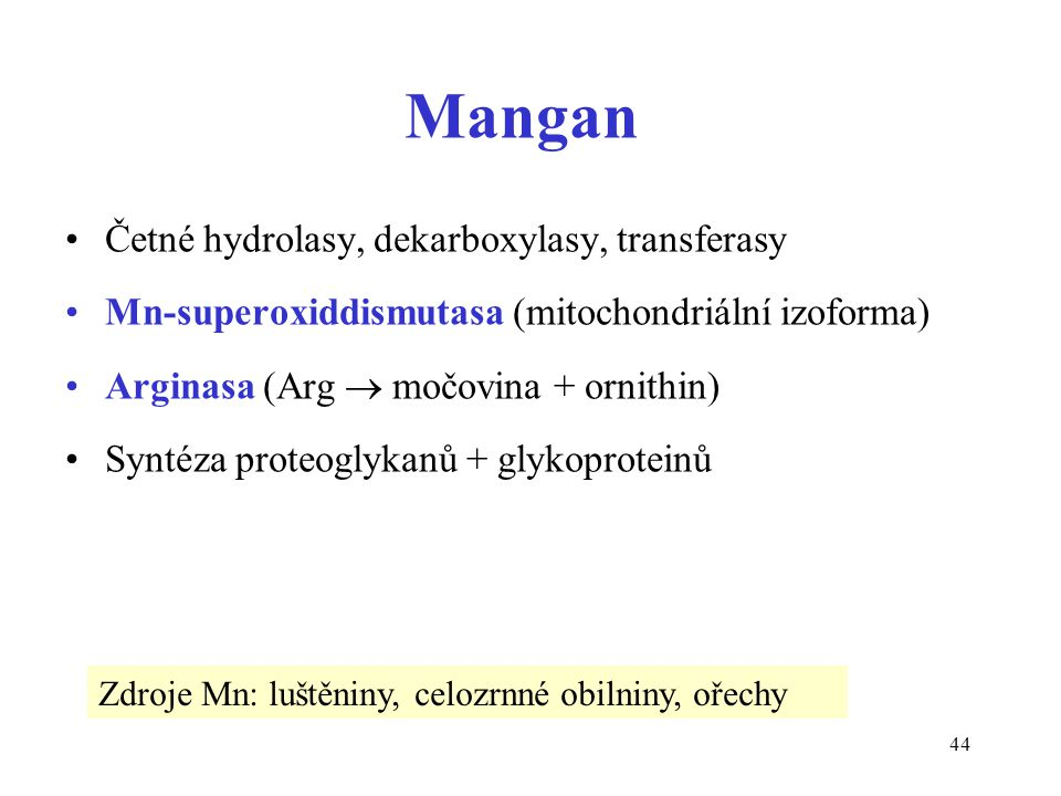Mangan Četné hydrolasy, dekarboxylasy, transferasy