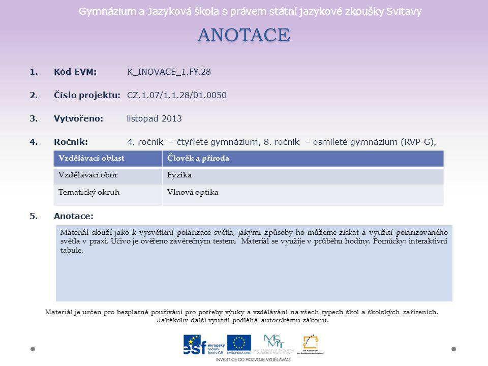 ANOTACE Kód EVM: K_INOVACE_1.FY.28