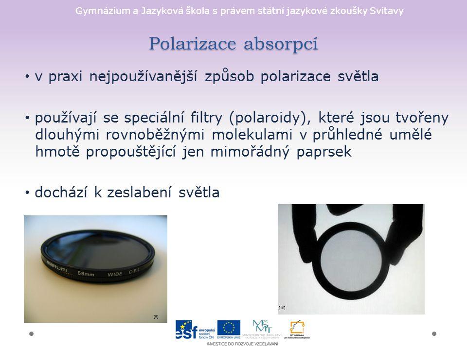 Polarizace absorpcí v praxi nejpoužívanější způsob polarizace světla