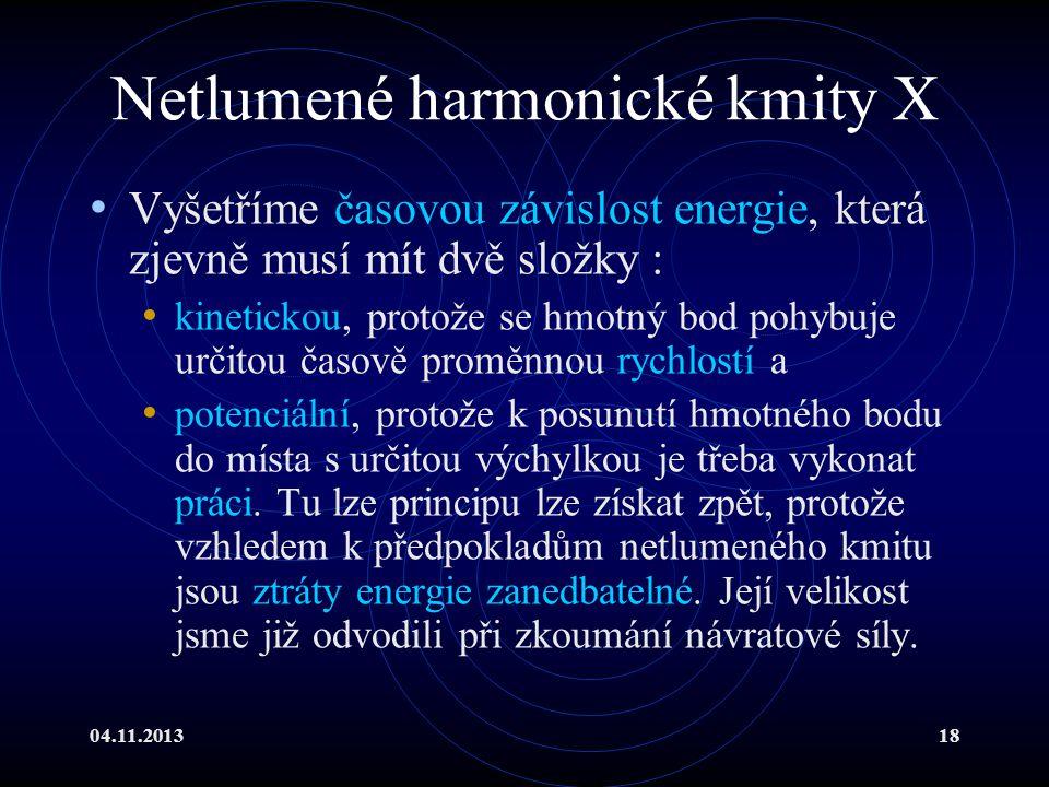 Netlumené harmonické kmity X