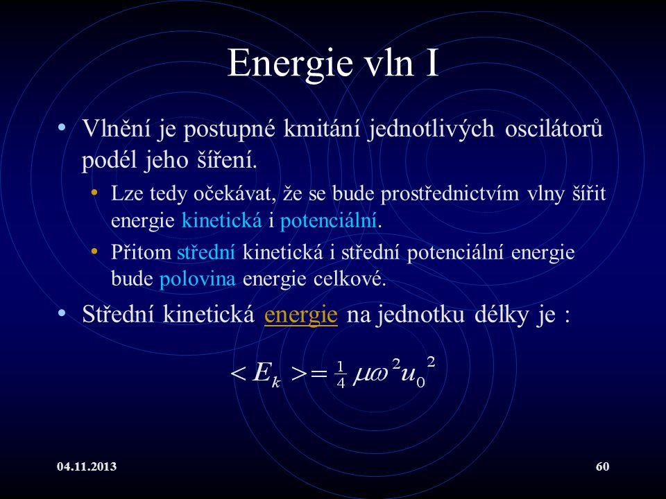 Energie vln I Vlnění je postupné kmitání jednotlivých oscilátorů podél jeho šíření.