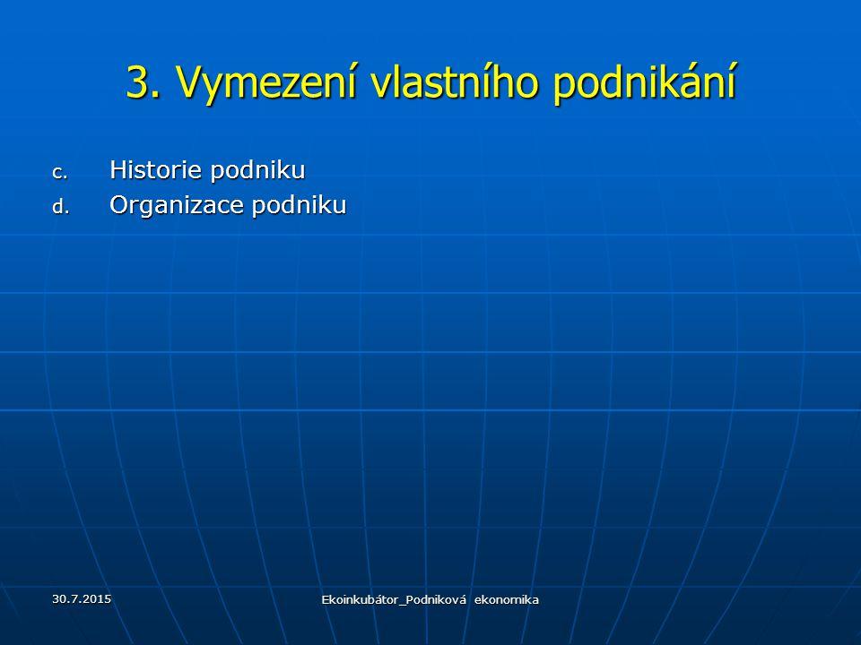 3. Vymezení vlastního podnikání