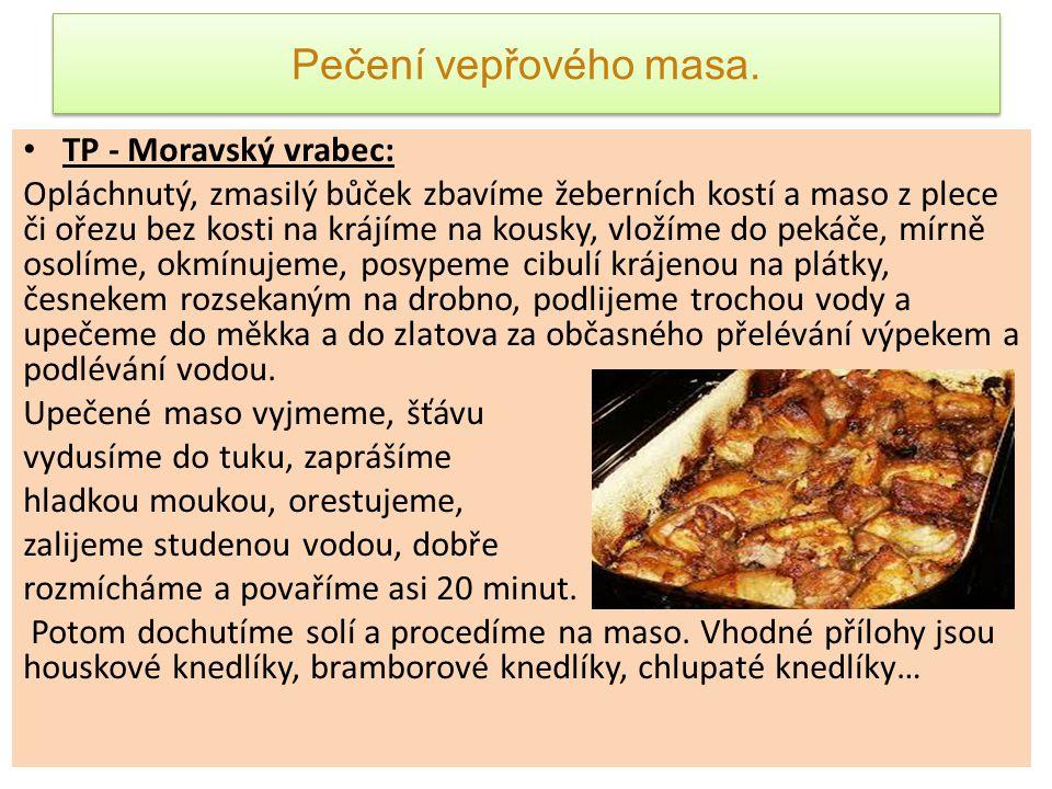 Pečení vepřového masa. TP - Moravský vrabec: