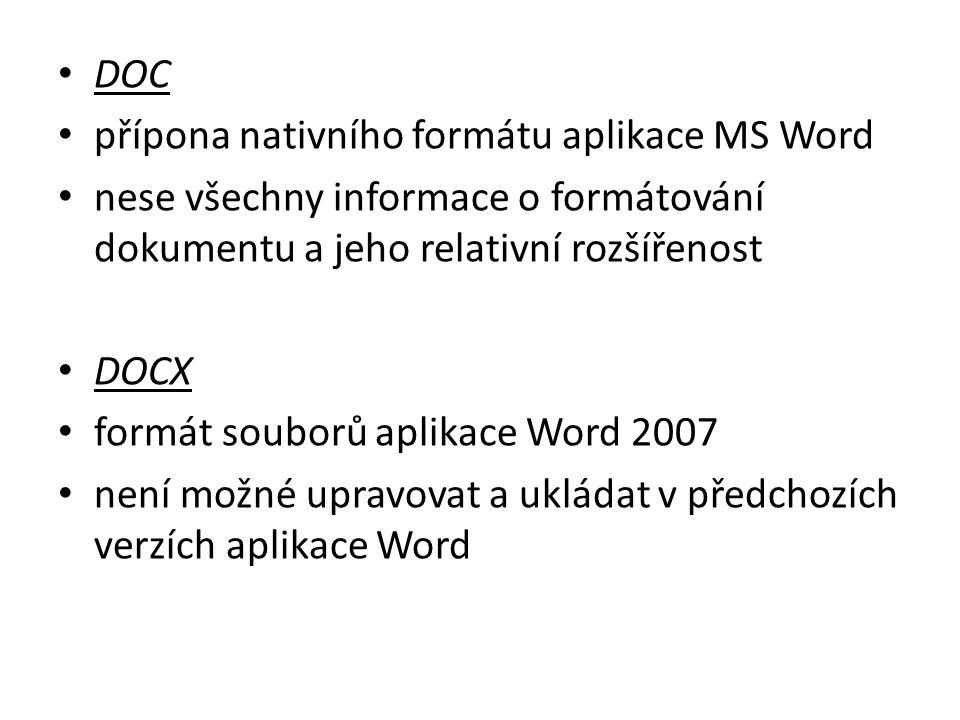 DOC přípona nativního formátu aplikace MS Word. nese všechny informace o formátování dokumentu a jeho relativní rozšířenost.