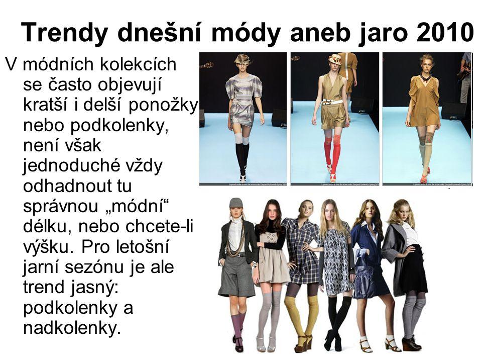 Trendy dnešní módy aneb jaro 2010