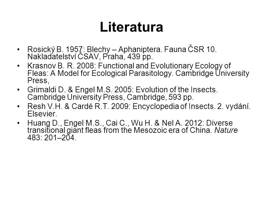 Literatura Rosický B. 1957: Blechy – Aphaniptera. Fauna ČSR 10. Nakladatelství ČSAV, Praha, 439 pp.