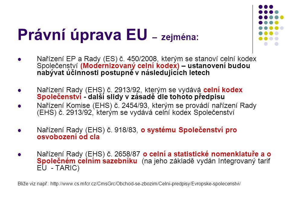 Právní úprava EU – zejména: