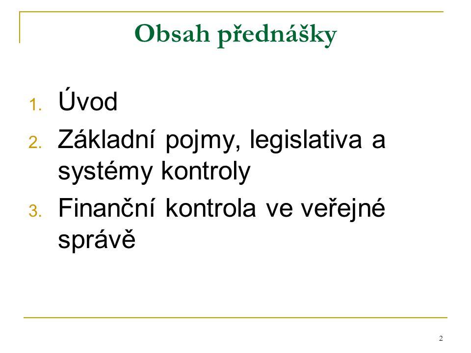Obsah přednášky Úvod Základní pojmy, legislativa a systémy kontroly