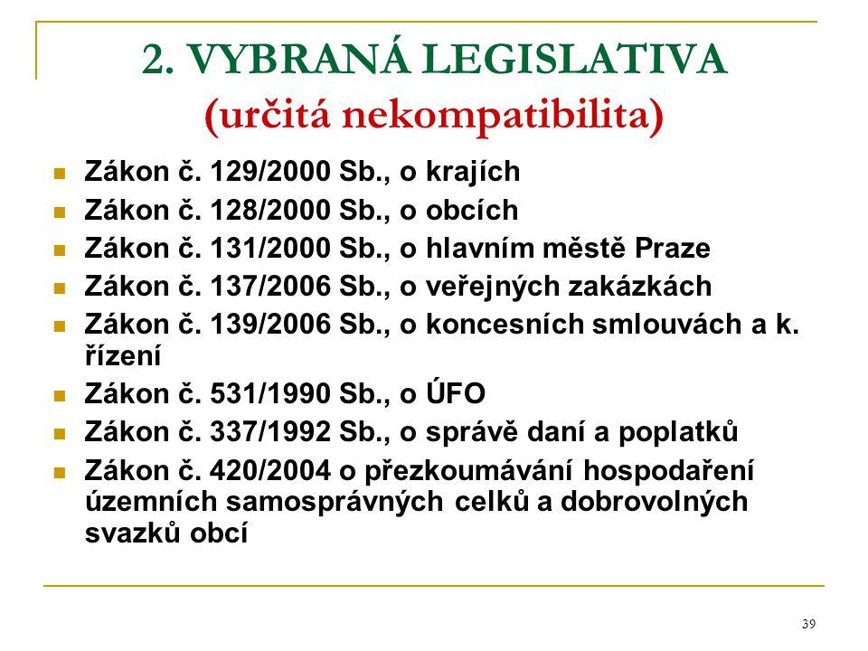 2. VYBRANÁ LEGISLATIVA (určitá nekompatibilita)