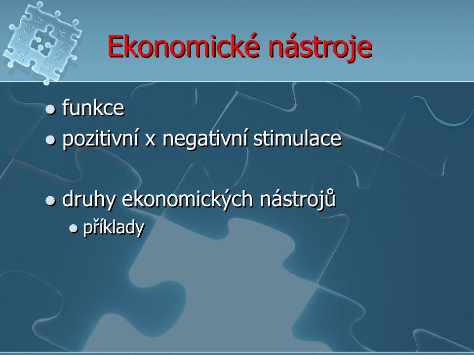 Ekonomické nástroje funkce pozitivní x negativní stimulace