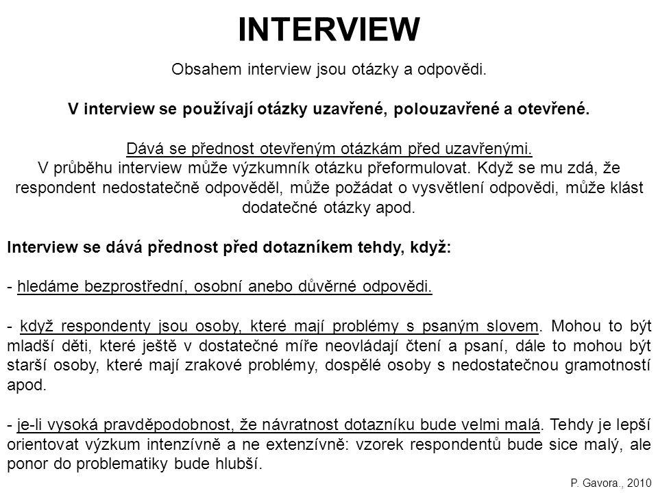 V interview se používají otázky uzavřené, polouzavřené a otevřené.
