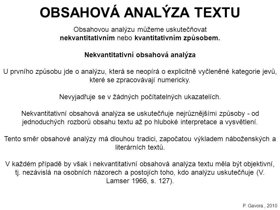 OBSAHOVÁ ANALÝZA TEXTU Nekvantitativní obsahová analýza