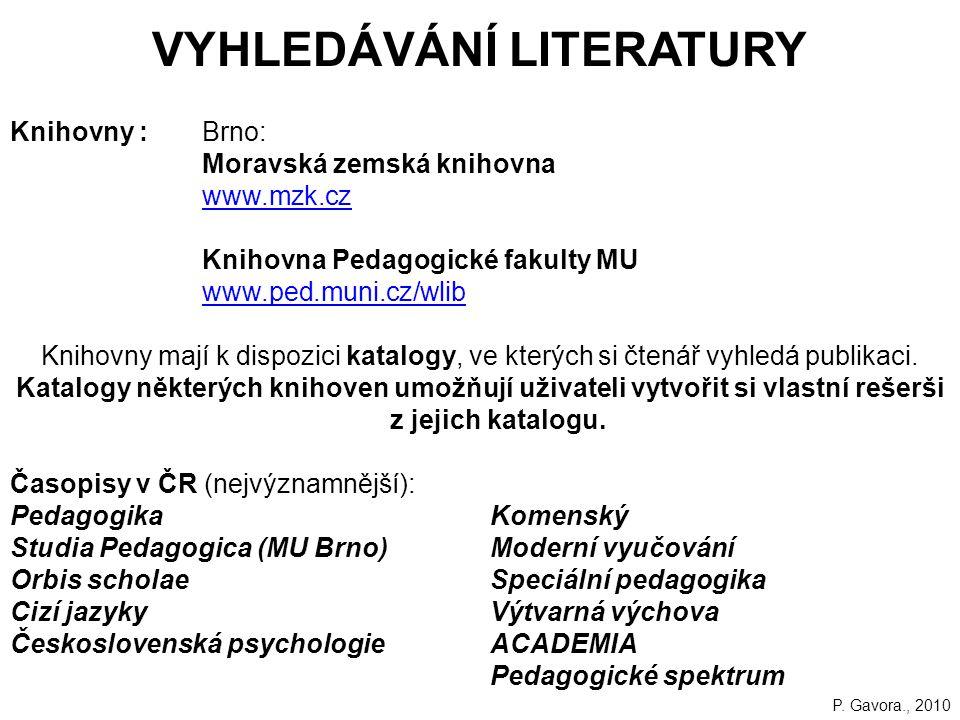 VYHLEDÁVÁNÍ LITERATURY