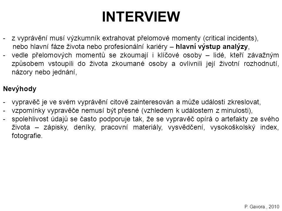 INTERVIEW z vyprávění musí výzkumník extrahovat přelomové momenty (critical incidents),