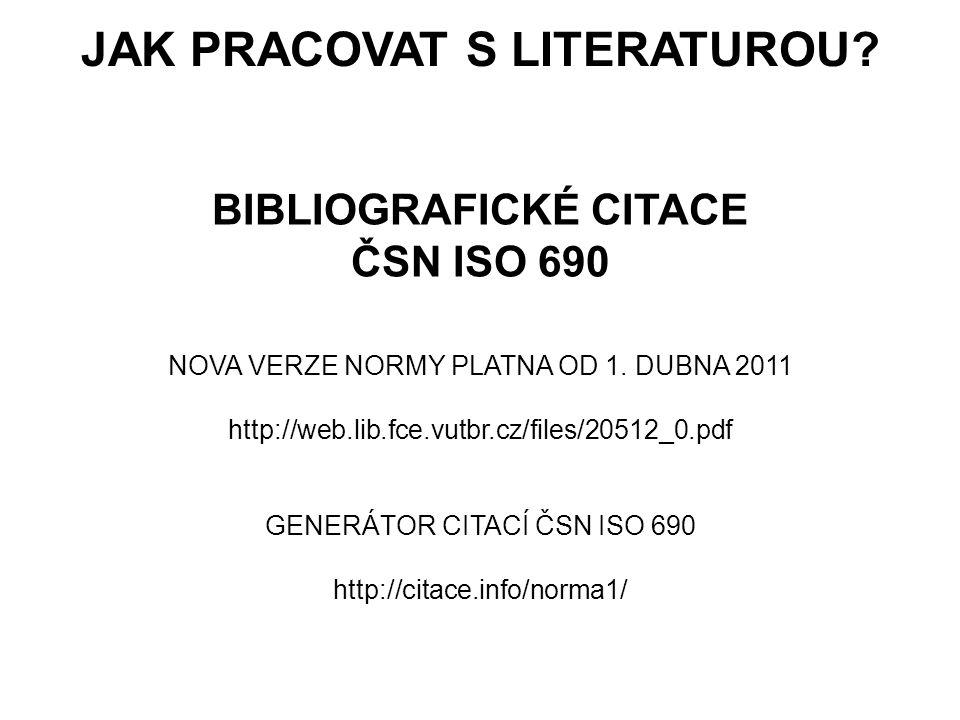 JAK PRACOVAT S LITERATUROU BIBLIOGRAFICKÉ CITACE