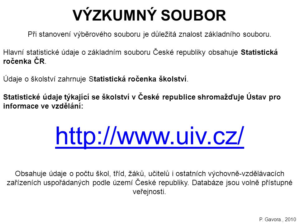 http://www.uiv.cz/ VÝZKUMNÝ SOUBOR