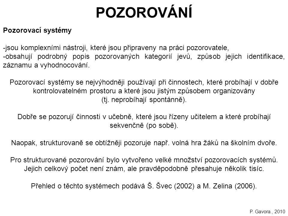POZOROVÁNÍ Pozorovací systémy