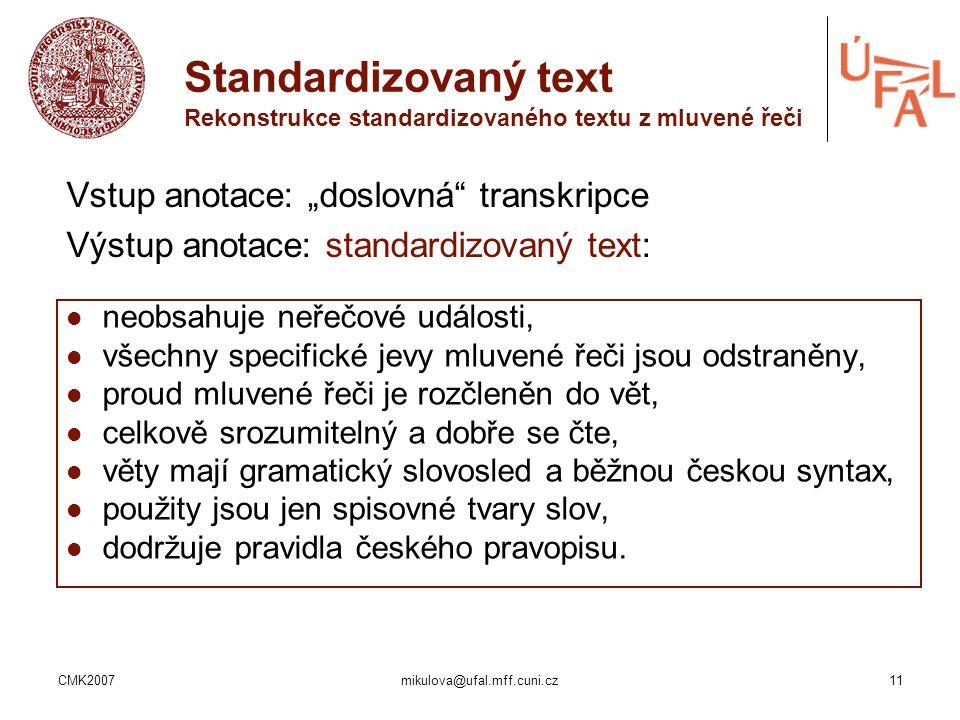 Standardizovaný text Rekonstrukce standardizovaného textu z mluvené řeči