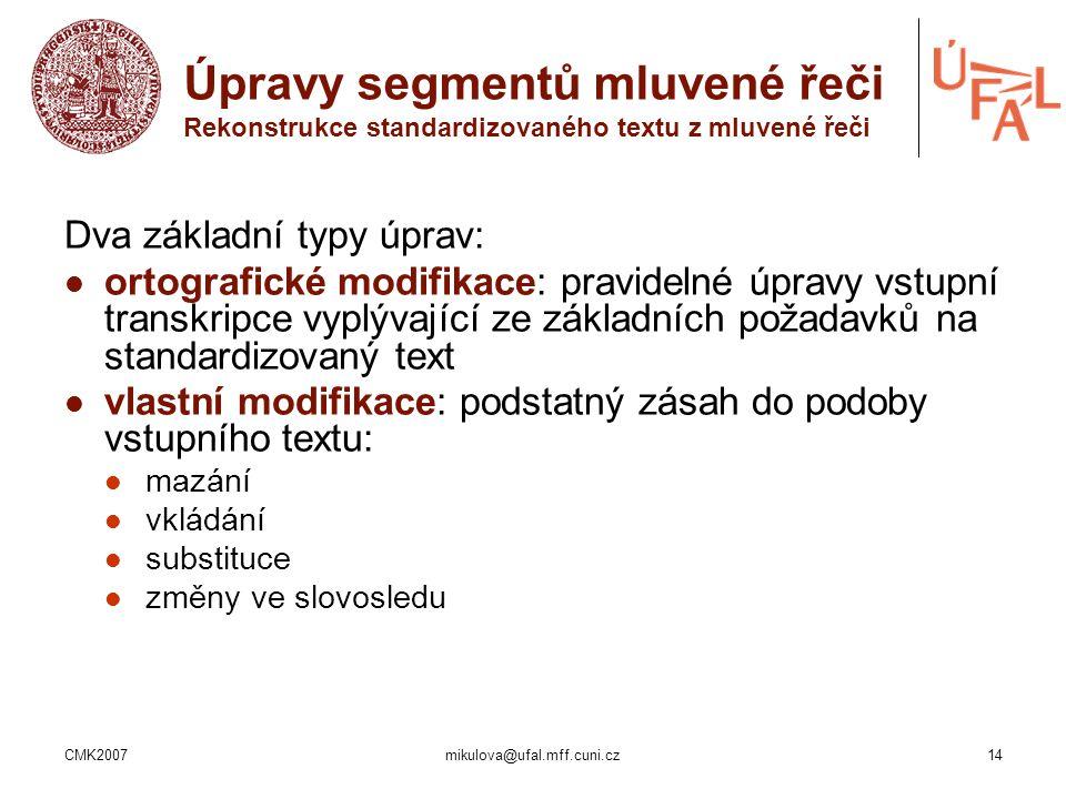 Úpravy segmentů mluvené řeči Rekonstrukce standardizovaného textu z mluvené řeči