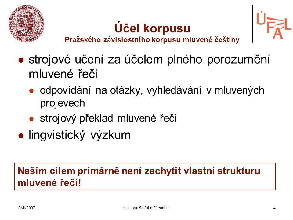 Účel korpusu Pražského závislostního korpusu mluvené češtiny