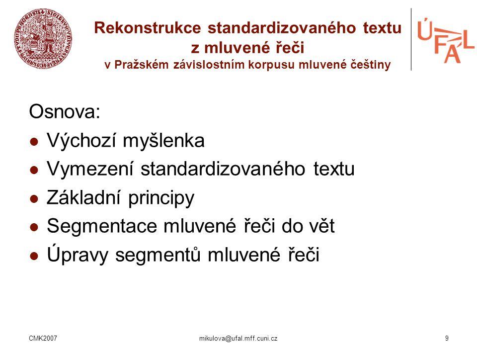 Vymezení standardizovaného textu Základní principy