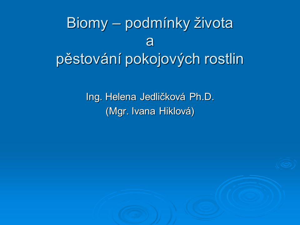 Biomy – podmínky života a pěstování pokojových rostlin