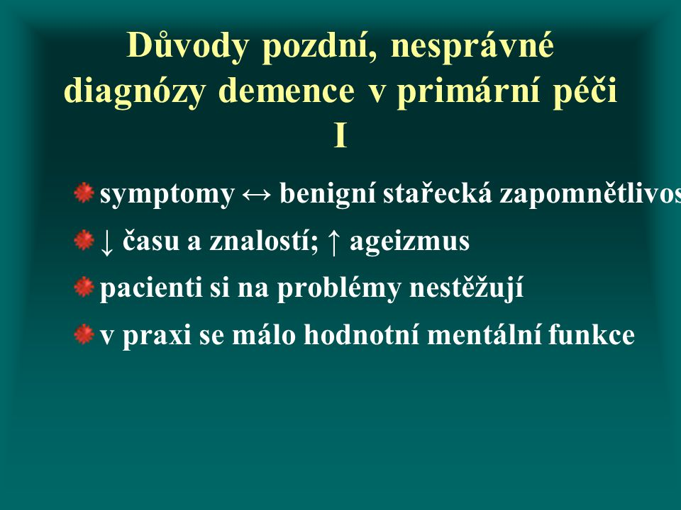 Důvody pozdní, nesprávné diagnózy demence v primární péči I
