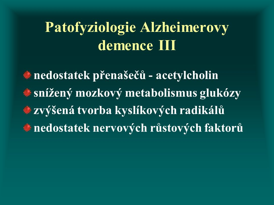Patofyziologie Alzheimerovy demence III