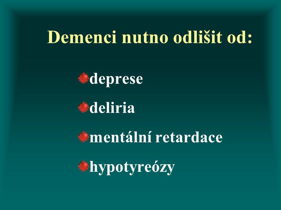 Demenci nutno odlišit od: