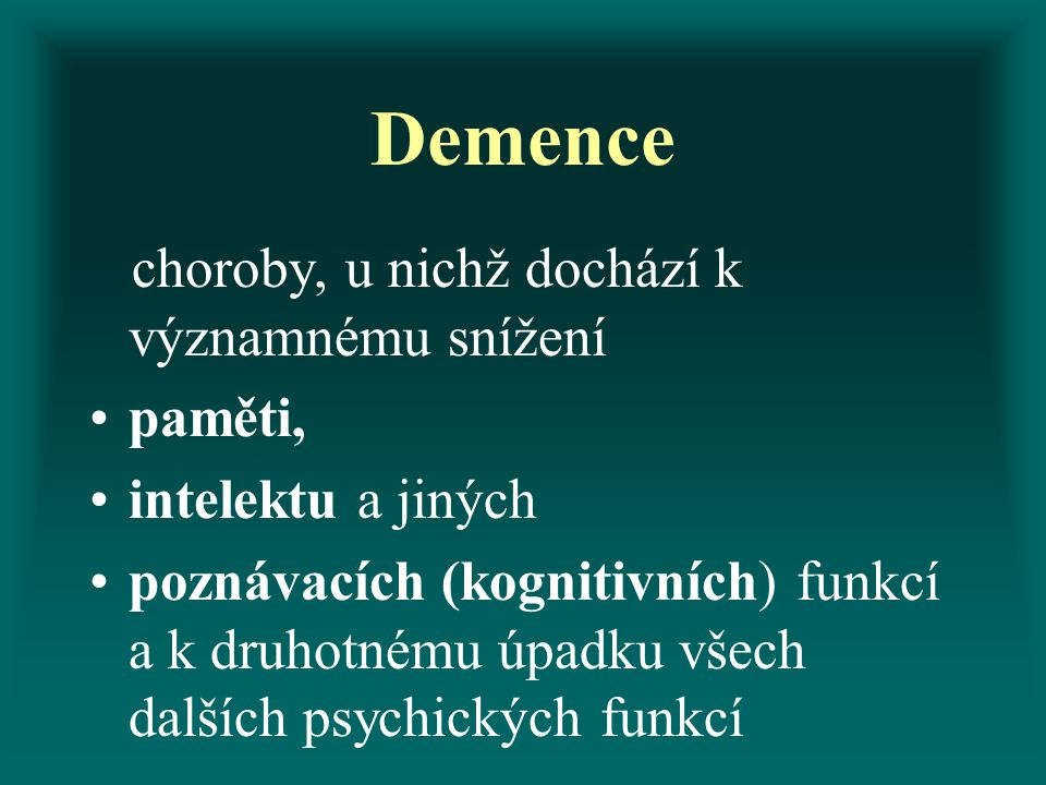 Demence choroby, u nichž dochází k významnému snížení paměti,