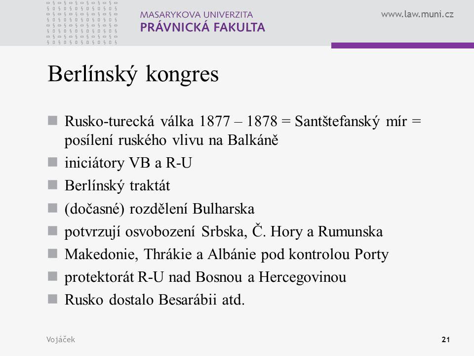 Berlínský kongres Rusko-turecká válka 1877 – 1878 = Santštefanský mír = posílení ruského vlivu na Balkáně.