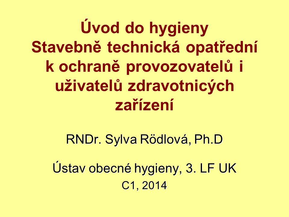 RNDr. Sylva Rödlová, Ph.D Ústav obecné hygieny, 3. LF UK C1, 2014